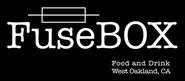 FuseBox- Food and Drink, West Oakland, CA