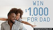 Father's Day Sweepstakes 2020 - Win $1000 Cash | Sweepstakeskeys