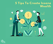 5 Investment Tips To Create Insane Wealth
