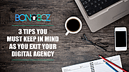 3 Tips You Must Keep in Mind As You Exit Your Digital Agency - Bonoboz.in