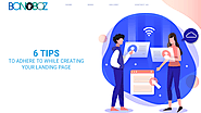 6 Tips to Adhere to While Creating Your Landing Page - Bonoboz.in