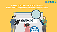 3 Ways You Can Use Voice and Visual Elements to Optimize Your Online Presence - Bonoboz.in