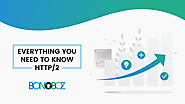 Everything You Need to Know: HTTP/2 - Bonoboz.in