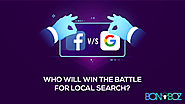 Facebook v/s Google: Who Will Win the Battle for Local Search - Bonoboz.in