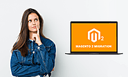 Magento 2 Migration Is NOT Recommended In These 5 Cases