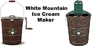 White Mountain Ice Cream Maker | Best Review Guide