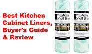 Top 10 Best Kitchen Cabinet Liners | Buyer's Guide & Review