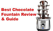 Best Chocolate Fountain Review & Guide