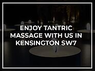 Enjoy Tantric Massage in Kensington - Aphrodite London Tantric