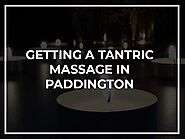 Tantric Massage Paddington W2 - Aphrodite London Tantric