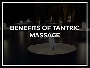 Benefits of Tantric Massage - Aphrodite London Tantric