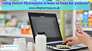 Using Online Pharmacies is boon or bane for patients