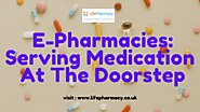 E-Pharmacies: Serving Medication At The Doorstep