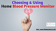 Choosing & Using Home Blood Pressure Monitor
