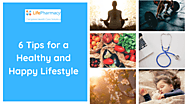 6 Tips for a Healthy and Happy Lifestyle