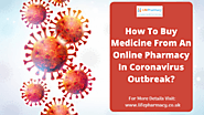 How To Buy Medicine From An Online Pharmacy In Coronavirus Outbreak?