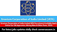 Uranium Corporation of India Limited UCIL Recruitment Available Apply Online For 136 Apprentice, Mining Mate & Other ...