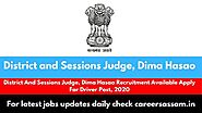 District And Sessions Judge, Dima Hasao Recruitment Available Apply For Driver Post, 2020