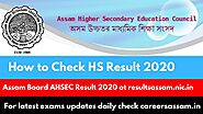 Check Assam HS Result 2020- Assam Board AHSEC Result 2020 at resultsassam.nic.in