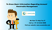 To know the basic information regarding Account receivable management