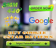 Buy Google 5 Star Reviews - SMM420 High-quality service GMB Reviews