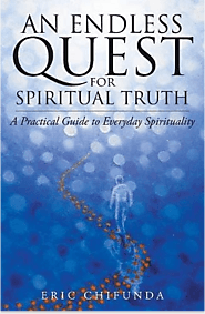 An Endless Quest For Spiritual Truth - Eric Chifunda