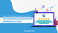 Elsner Technologies Ranked One of the Top eCommerce Development Companies in 2020