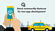 Some noteworthy features for taxi app development