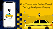 Drive Transportation Business Through Taxi App Development Company