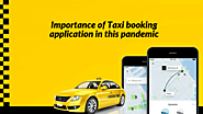 Importance of Taxi booking application in this pandemic