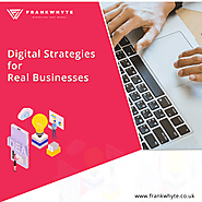 Digital Strategies For Real Businesses