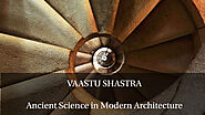 Vaastu Shastra: Utilisation of Ancient Indian Science in Modern Architecture