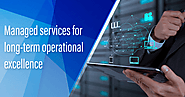 Managed services for long-term operational excellence