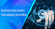 Accelerate value creation while adopting ServiceNow
