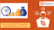 How Much Will A Magento-based Website Cost You?