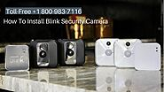Blink Indoor Camera Setup & Troubleshooting 1-8009837116 Call Anytime