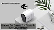 Arlo Camera Going Offline 1-8009837116 Arlo Won't Connect to WiFi Call Now