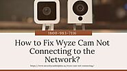 Wyze Cam Not Connecting to Internet Fixes 1-8009837116 Wyze Cam Web Login