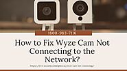 Facing Wyze Cam Connection Failed Issue 1-8009837116 get Instant Wyze Cam Login Help