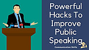 Powerful Hacks to Improve Public Speaking - Communication Skills