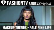 Pale Pink Lips: Makeup Trends for Spring/Summer 2015 | FashionTV