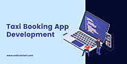 A complete guide to taxi booking app development for a successful on-demand startup