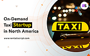 How North America is the right place to start your on-demand taxi startup?