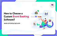 5 factors to consider when choosing your custom event booking software