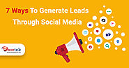 7 Ways To Generate Leads Through Social Media – Blog – Fourtek IT Solutions Pvt Ltd