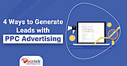 4 Ways to Generate Leads with PPC Advertising – Blog – Fourtek IT Solutions Pvt Ltd