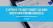 3 Steps to Get First 10,000 Visitors from Google | RR Brain