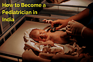 How to Become a Pediatrician in India