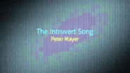 The Introvert Song, Peter Mayer