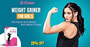 How B-Grow Powder is Best Weight Gain Powder for Female?